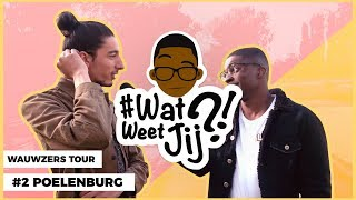 #WATWEETJIJ?! | #2 POELENBURG (WAUWZERS TOUR!)