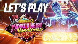 "Borderlands 3 - Let's Play ""Moxxi's Heist of the Handsome Jackpot"""