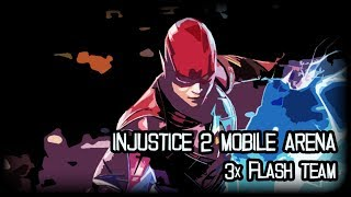 INJUSTICE 2 MOBILE - ARENA | 3x FLASH TEAM