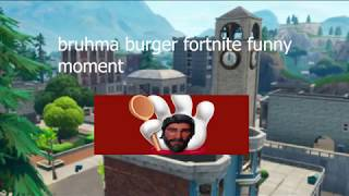 Bruhma burger fortnite funny moments #1