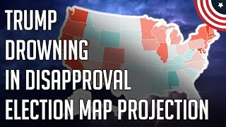 What If Trump Lost Every Disapproval State? 2020 Map Prediction Projection - November 2019