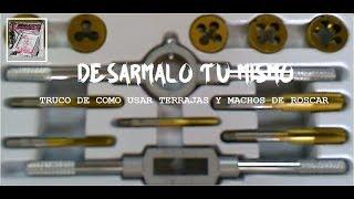 (TRUCO) COMO USAR TERRAJAS Y MACHOS DE ROSCAR BARATAS