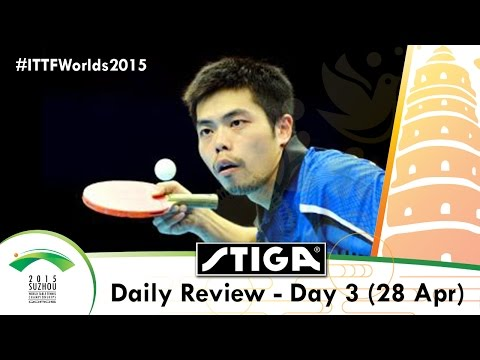 2015 World Table Tennis Championships Day 3 Daily Review Presented by Stiga