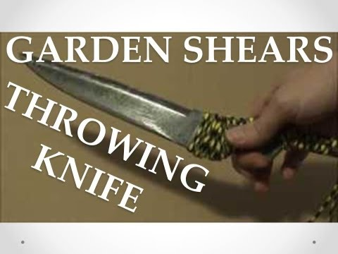 HOMEMADE GARDEN SHEARS THROWING KNIFE - HOW TO MAKE