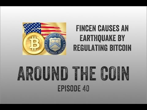 Fincen causes an earthquake by regulating Bitcoin