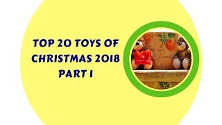 Toys Top 20 Of Christmas 2018