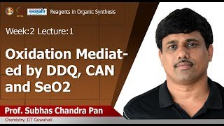 Lec 04: OXIDATION MEDIATED BY DDQ, CAN and SeO2