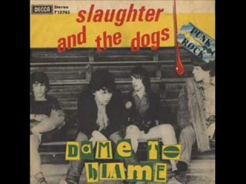 Slaughter And The Dogs - Dame To Blame