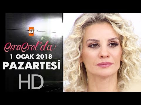 Esra Erol'da 1 Ocak 2018 Pazartesi - 516. bölüm