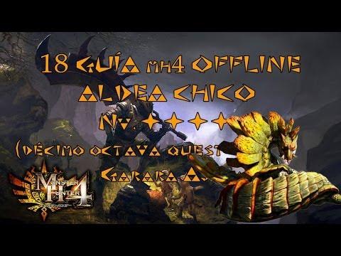 Monster Hunter 4 Guía Offline en Español MH4 #18 Aldea Chico Nv. ★★★★ GARARA AJARA