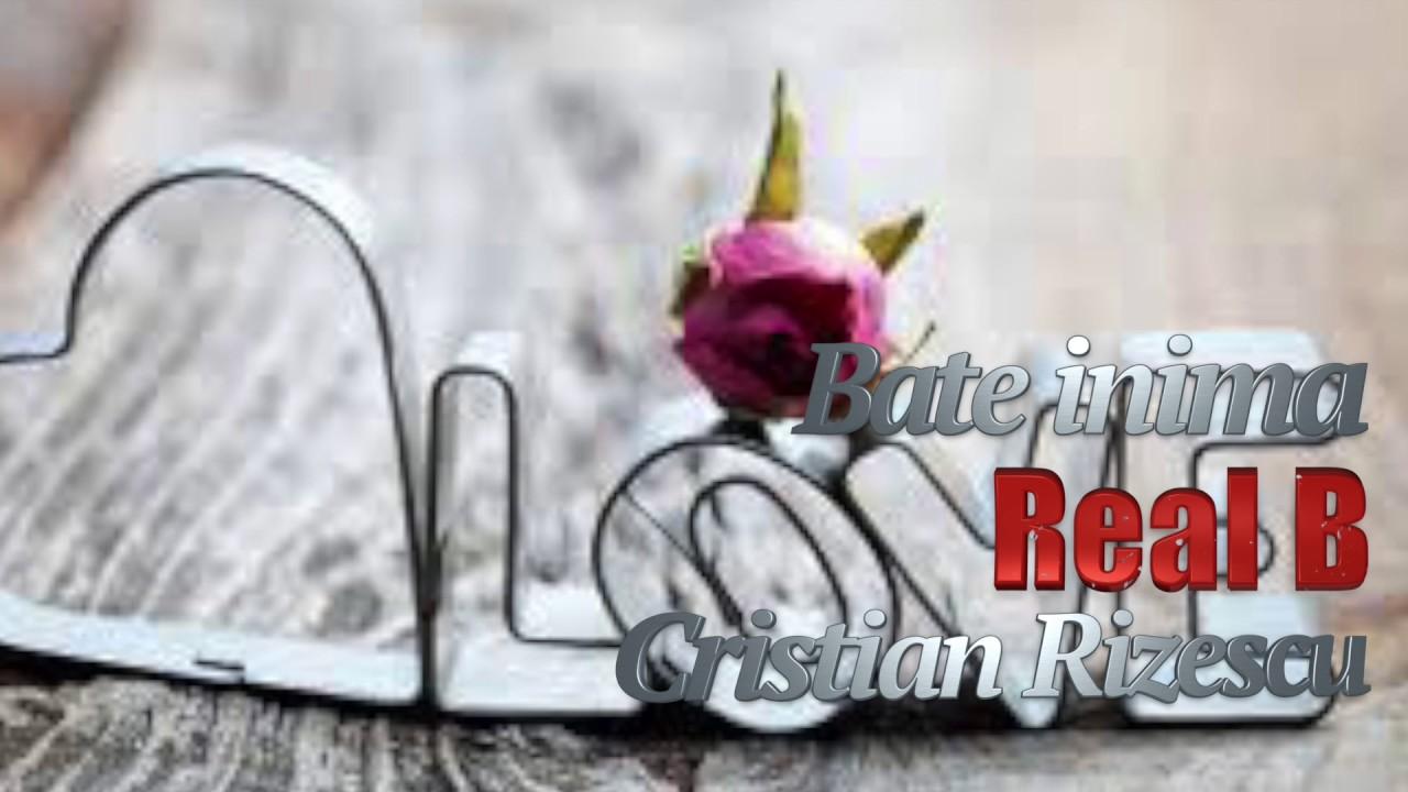 Real B, Cristian Rizescu - Bate Inima-n Mine, Mega Hit