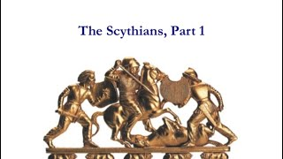 Scythians 1: History, Geography, and Romanticism