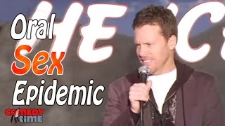 Oral Sex Epidemic (Stand Up Comedy)