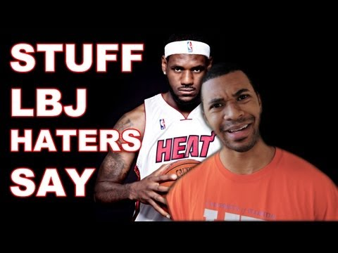 Stuff - Lebron James Haters Say