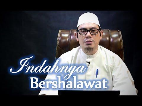 Indahnya Bershalawat (Bagian 1) - Ustadz Ahmad Zainuddin, Lc
