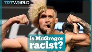 Is Conor McGregor racist?