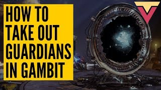 How to Take Out Guardians in Gambit ( Invading and Invaders )