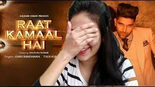 GURU RANDHAWA RAAT KAMAL HAI SONG REACTION VIDEO B
