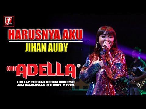 Download HARUSNYA AKU JIHAN AUDY TERBARU OM ADELLA LIVE AMBARAWA 2019 Mp4 baru