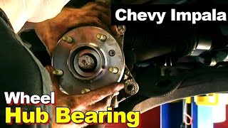 2002 Chevrolet Impala Wheel Hub Bearing Replacement