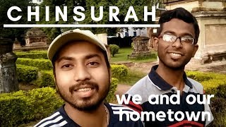 CHINSURAH-We and our hometown | Chuchura | Hooghly | The Dutch Colony III by ESCAPE (Vlog #1)