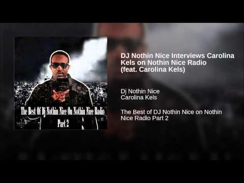 DJ Nothin Nice Interviews Carolina Kels on Nothin Nice Radio (feat. Carolina Kels)