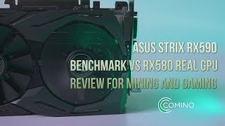 ASUS STRIX RX590 Benchmark vs RX580 REAL GPU Review for mining and gaming