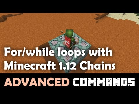 Advanced Commands Tutorial - For/While Loops with Minecraft 1.12 Chains