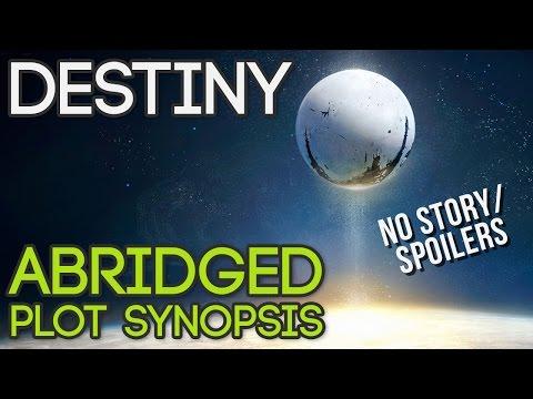 Destiny: Abridged Plot Synopsis (No Spoilers)