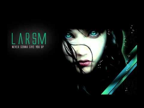 LarsM - Never Gonna Give You Up [MP3# DOWNLOAD]
