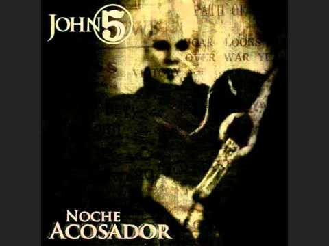 John 5 ~~ Noche Acosador