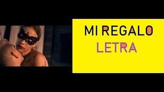 Mi Regalo Letra Luisa Fernanda W