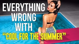 "Everything Wrong With Demi Lovato - ""Cool For The Summer"""