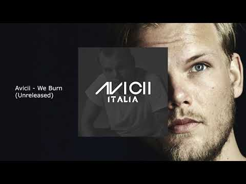 Avicii - We Burn (Unreleased)