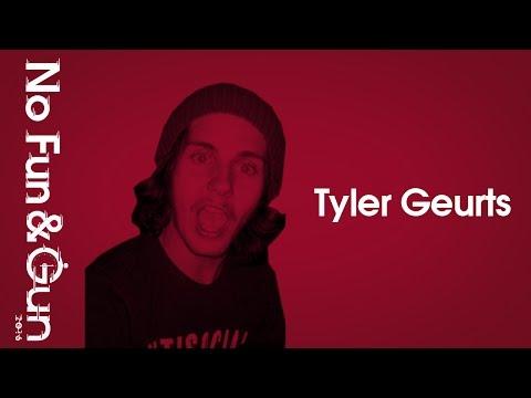 Tyler Geurts - NO FUN & GUN