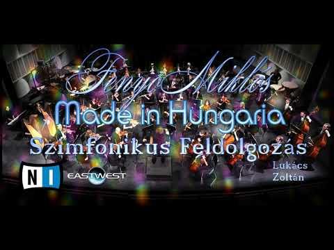 Fenyő Miklós-Made in Hungaria (Szimfonikus Feldolgozás)