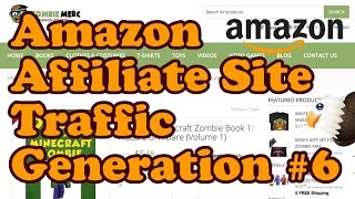 Get Traffic To Your Amazon Affiliate Site Part 6 - Update and more SEO