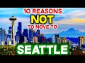 Top 10 Reasons NOT to Move to Seattle, Washington
