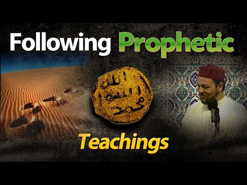 Following Prophetic Teachings