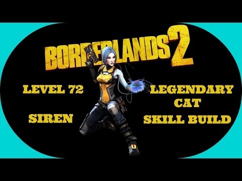Borderlands 2 - Level 72 Legendary Cat Siren Skill Build