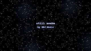 Relaxing electronic music: Still awake
