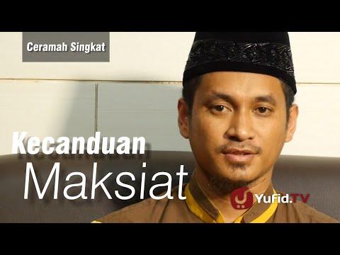 Ceramah Singkat - Kecanduan Maksiat - Ustadz M Abduh Tuasikal