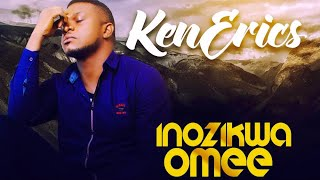 Ken Erics New Song (Inozikwa Omee) - Video With Lyrics (Ken Erics TV)