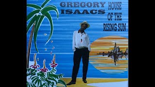 Watch Gregory Isaacs House Of The Rising Sun video