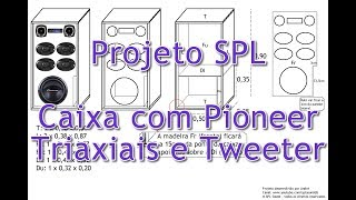 PROJETOS SPL 1 | Subwoofer Pioneer com triaxiais e super tweeter