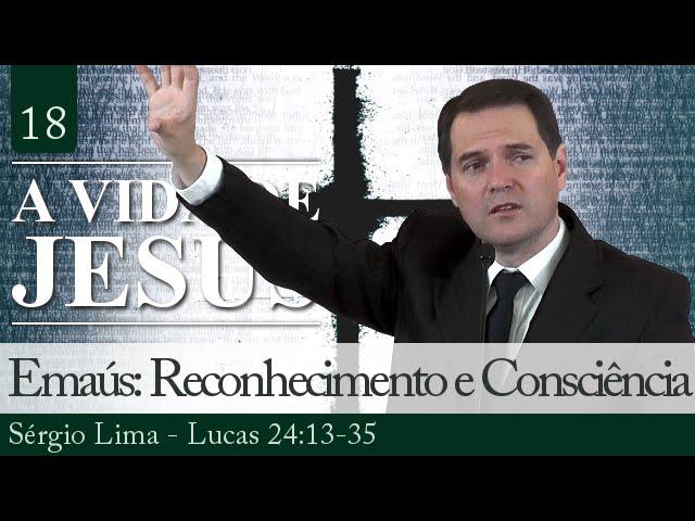 Emaús: Reconhecimento e Consciência - Sérgio Lima