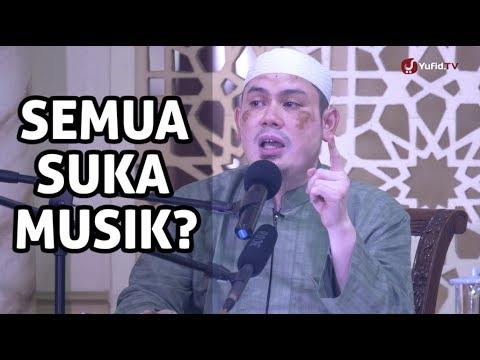 Pengajian Islam Bersama Mantan Musisi: Semua Suka Musik? - Ustadz Ahmad Zainuddin, Lc.