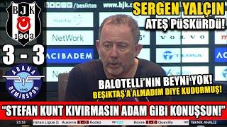 Sergen Yalçın'dan Zehir Zemberek Sözler! l Beşiktaş 3-3 Adana Demirspor Maç Sonu