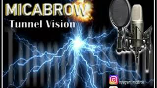 Micabrow- Tunnel vision
