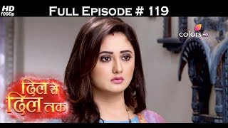 Dil Se Dil Tak - 18th July 2017 - दिल से दिल तक - Full Episode 119